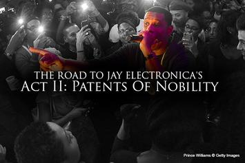 """The Road To Jay Electronica's """"Act II: Patents Of Nobility"""""""
