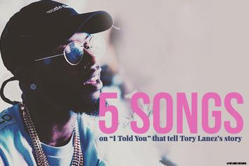 """5 Songs On """"I Told You"""" That Tell Tory Lanez's Story"""