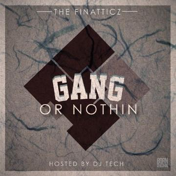 F Gang Or Nothing (Hosted by DJ Tech)